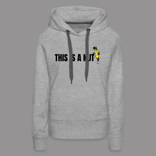 this is nut - Women's Premium Hoodie