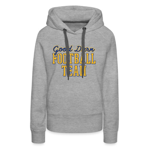 Good Darn Football Team - Women's Premium Hoodie