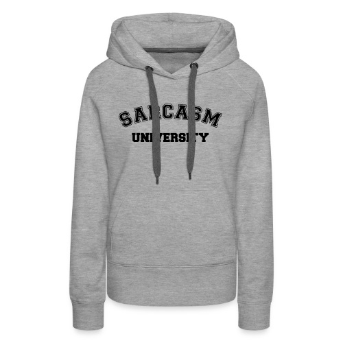 Sarcasm University - Women's Premium Hoodie