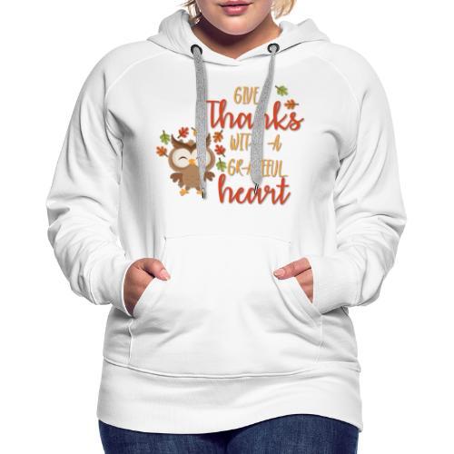 Give Thanks - Women's Premium Hoodie