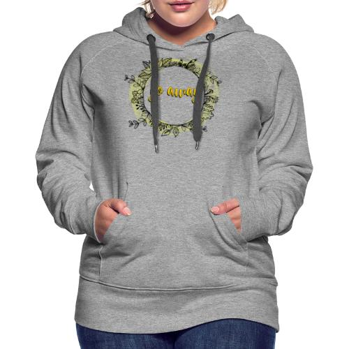 T-Shirt For Introverts - Go Away - Floral Wreth - Women's Premium Hoodie