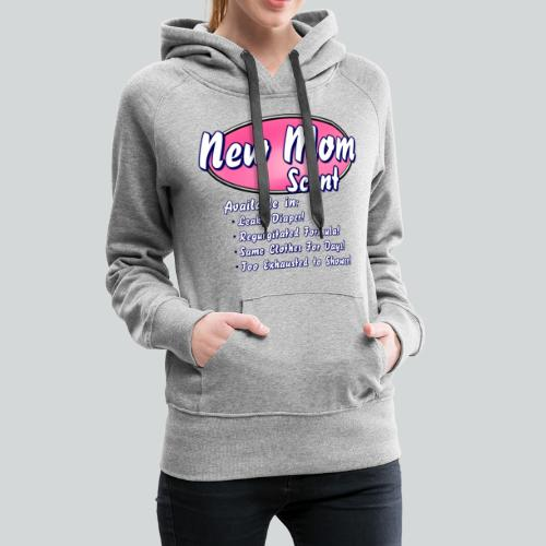 New Mom Scent - Women's Premium Hoodie
