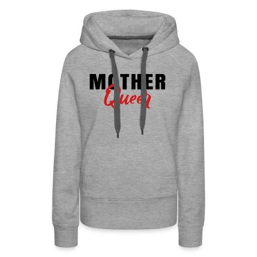 Mother Queer T-Shirt - Women's Premium Hoodie