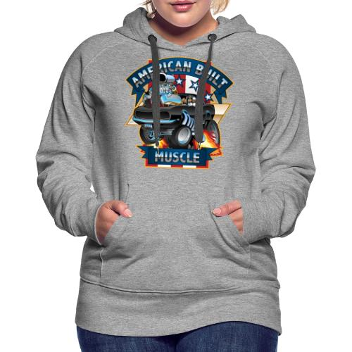 American Built Muscle - Classic Muscle Car Cartoon - Women's Premium Hoodie