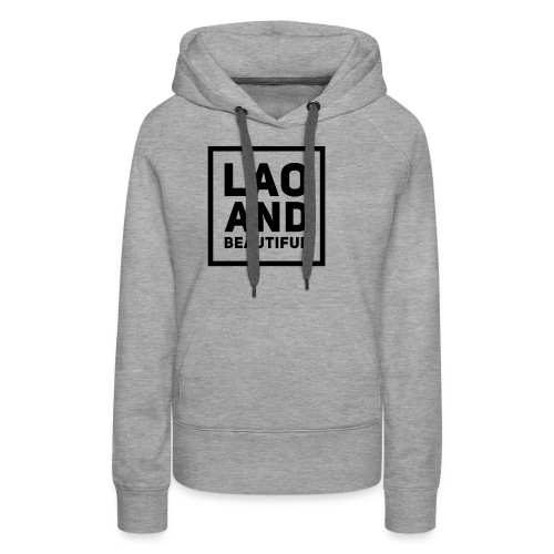 LAO AND BEAUTIFUL black - Women's Premium Hoodie