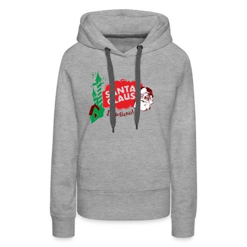 Santa Claus I believe! - Women's Premium Hoodie