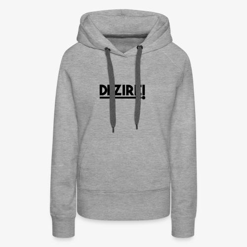 Dezire BLACK - Women's Premium Hoodie