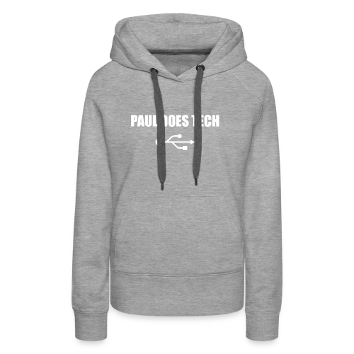 Paul Does Tech White Logo With USB - Women's Premium Hoodie