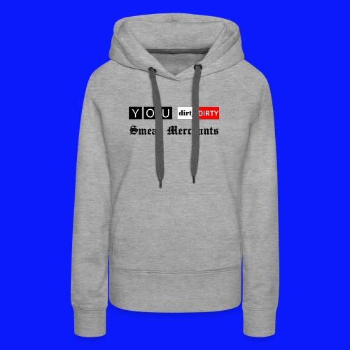 Dirty Smear Merchants - Women's Premium Hoodie