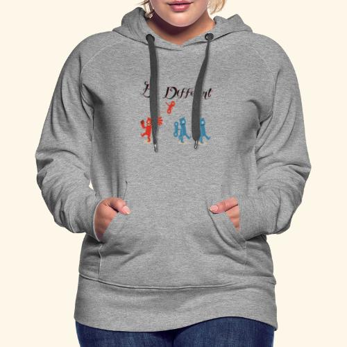 Be Different - Women's Premium Hoodie