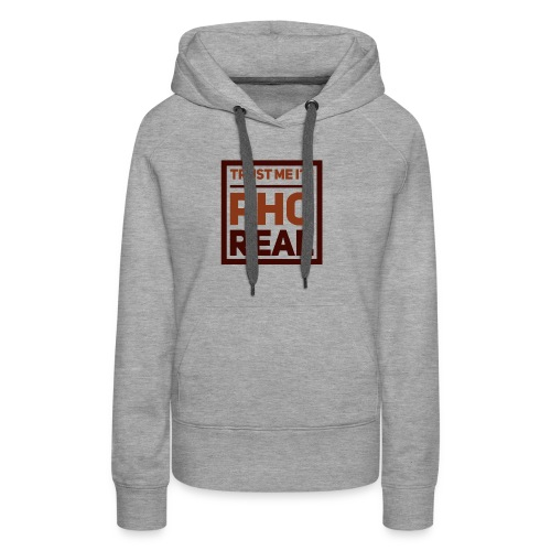 trust me i'm Pho Real - Women's Premium Hoodie