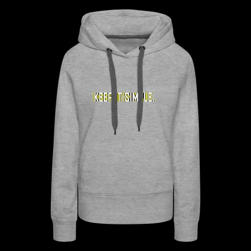 Keep It Simple - Women's Premium Hoodie