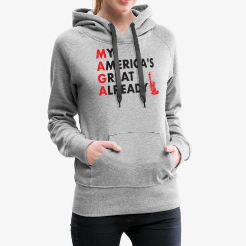 MAGA - My America's Great Already - Women's Premium Hoodie