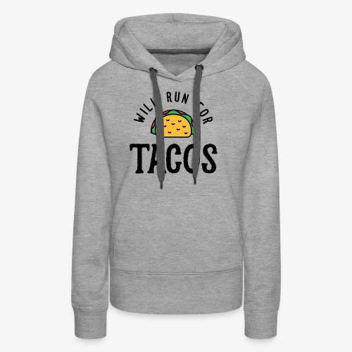 Will Run For Tacos v2 - Women's Premium Hoodie