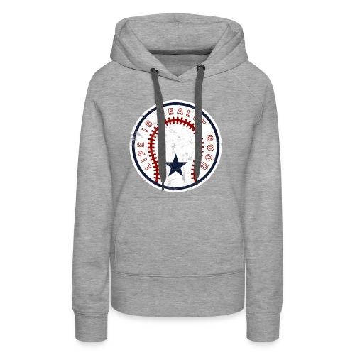 Life Is Really Good Baseball - Women's Premium Hoodie