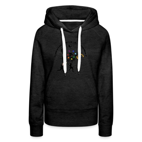 You Know You're Addicted to Hooping & Flow Arts - Women's Premium Hoodie