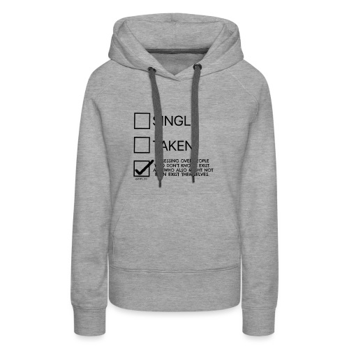 Single Taken Obsessing over people don't exist - Women's Premium Hoodie