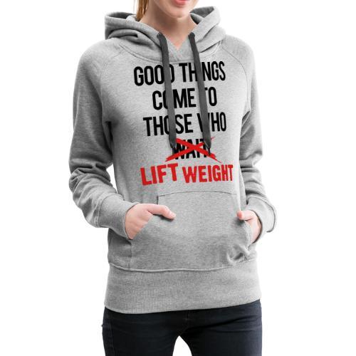 Good Things Gym Motivation - Women's Premium Hoodie