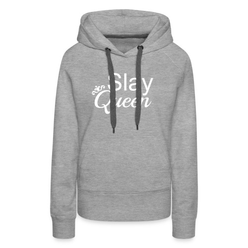 Slay My Queens - White Text - Women's Premium Hoodie