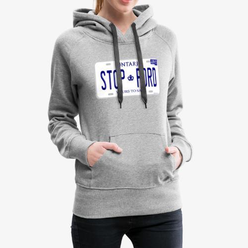 STOP FORD ONTARIO LICENCE PLATE - Women's Premium Hoodie
