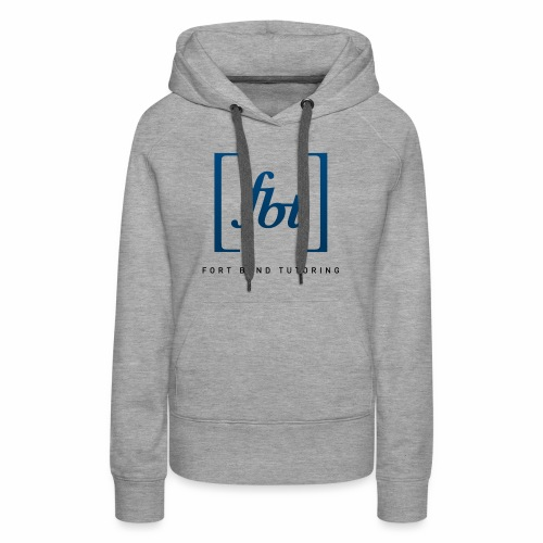 Fort Bend Tutoring Logo [fbt] - Women's Premium Hoodie