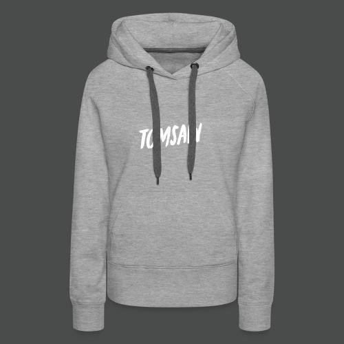 Tomsaw NEW - Women's Premium Hoodie
