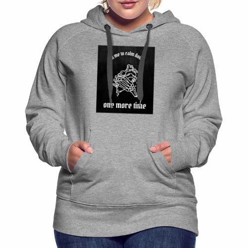 tell me to calm down - Women's Premium Hoodie