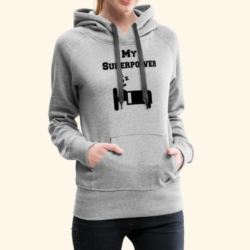 My Super Power /Sleeping Icon In A Bed - Women's Premium Hoodie