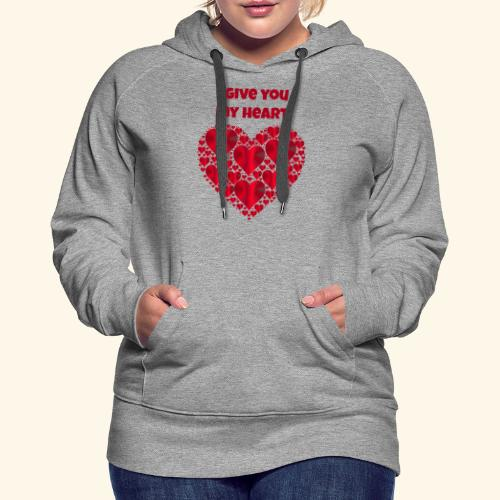 I Give You My Heart valentine - Women's Premium Hoodie