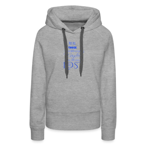 LTBA Not All Those Who Wander Are Lost - Women's Premium Hoodie