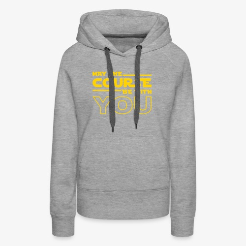 May The Course Be With You - Women's Premium Hoodie