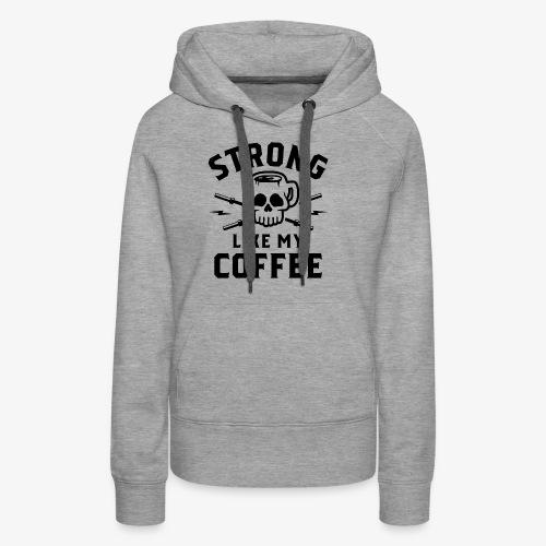 Strong Like My Coffee v2 - Women's Premium Hoodie
