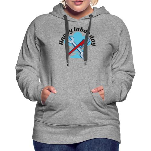 Happy labor day America - Women's Premium Hoodie