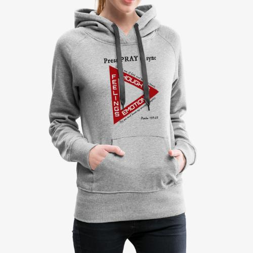 Press PRAY to Sync - Women's Premium Hoodie