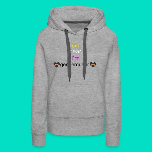 Oh Dear, I'm Genderqueer (with nonbinary colors) - Women's Premium Hoodie