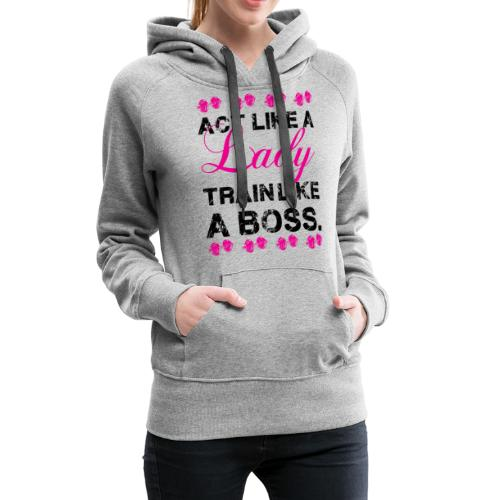 Act Like A Gym Motivation - Women's Premium Hoodie