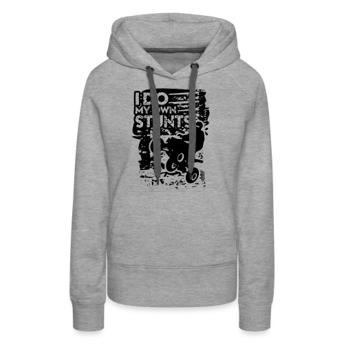 ATV Quad My Own Stunts - Women's Premium Hoodie