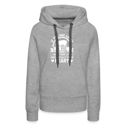 Mini Pig Comes Your Life Steals Heart - Women's Premium Hoodie