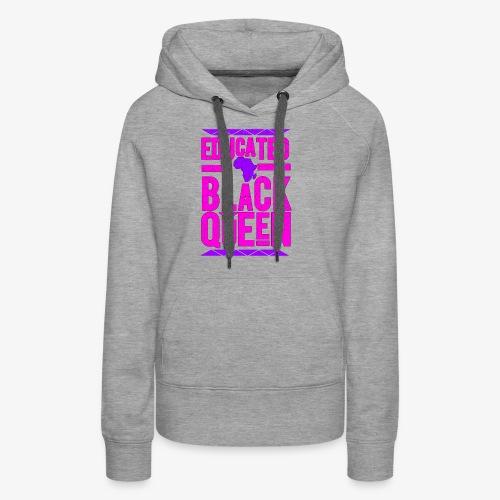 Black Educated Queen Pink - Women's Premium Hoodie