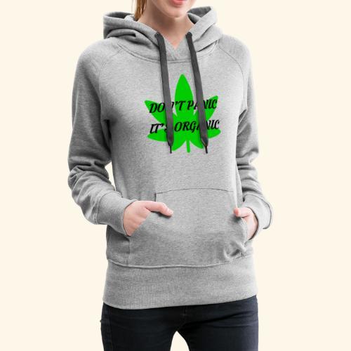 Don't Panic it's organic - tshirt/hoodie/sweater - Women's Premium Hoodie