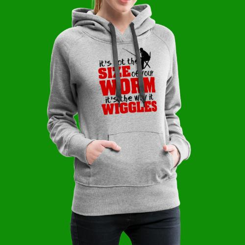 Not the Size of Your Worm Fishing - Women's Premium Hoodie