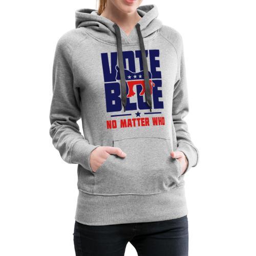 Vote Blue No Matter Who - Women's Premium Hoodie