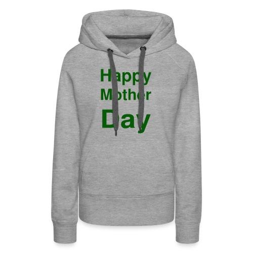HAPPY MOTHER DAY - Women's Premium Hoodie