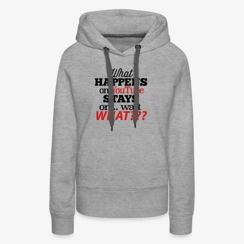 What Happens on YouTube - Women's Premium Hoodie