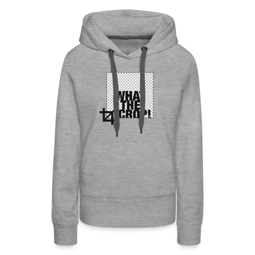 What the Crop! - Women's Premium Hoodie