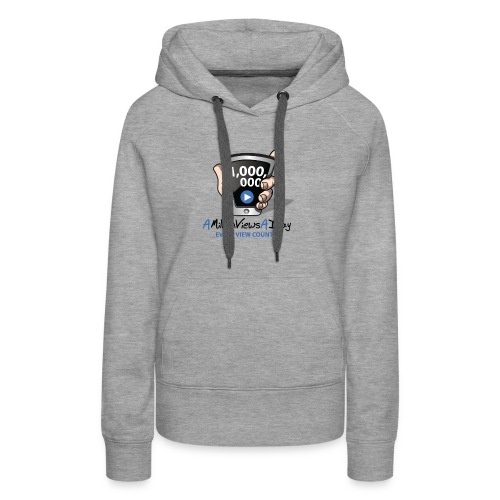 AMillionViewsADay - every view counts! - Women's Premium Hoodie