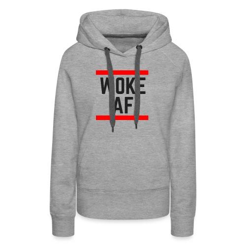 Woke AF black - Women's Premium Hoodie