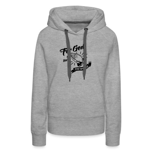 For God So Loved The World… - Alt. Design (Black) - Women's Premium Hoodie