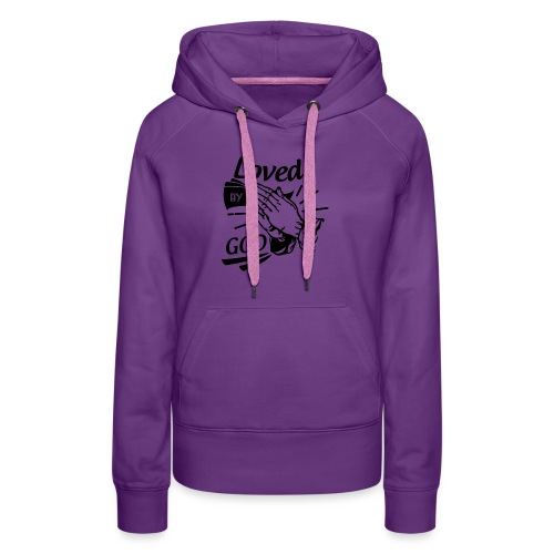 Loved By God (Black Letters) - Women's Premium Hoodie