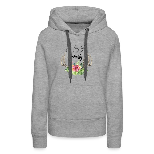 i love you deerly - Women's Premium Hoodie